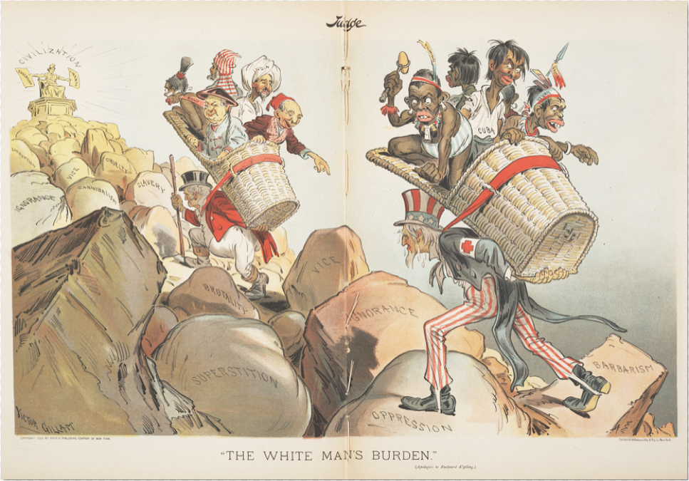 The British John Bull and the American Uncle Sam bear The White Man's Burden taking the coloured peoples of the world to civilisation. (Judge magazine, 1 April 1899)